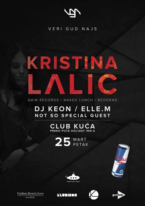 Klub Kuća: Kristina Lalić, prvi put u Sarajevu! | DJ Keon, Elle. M i Not So Special Guest.