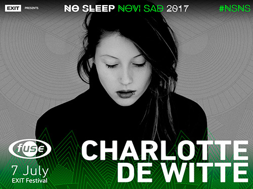 Charlotte De Witte - No Sleep Novi Sad - Exit 2017 - petak 7. jul