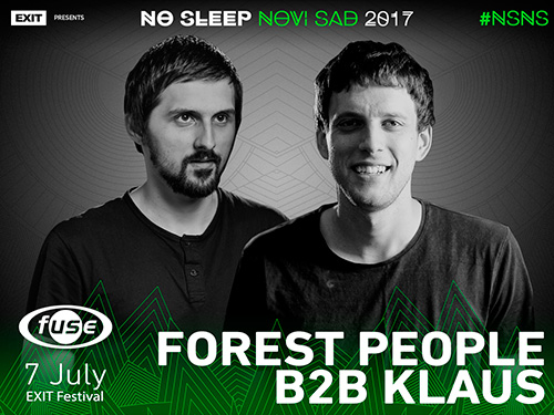 Forest People b2b Klaus - No Sleep Novi Sad - Exit 2017 - petak 7. jul