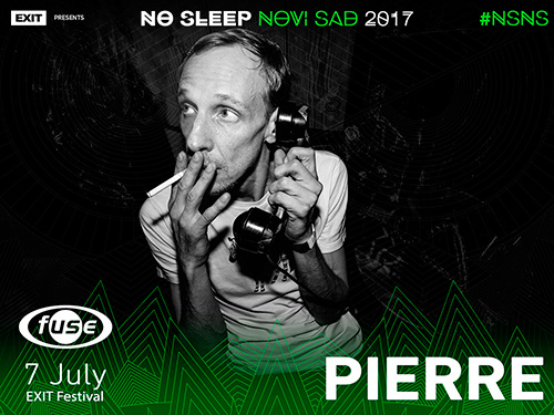 Pierre - No Sleep Novi Sad - Exit 2017 - petak 7. jul