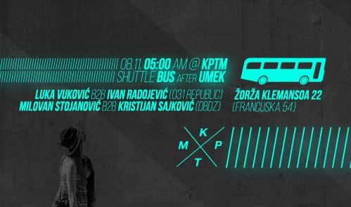 Vodim Te Na After: SHUTTEL BUS after Umek @ KPTM! | KPTM | 031 Republic | After Party 2015