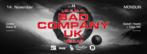 BAD COMPANY UK - V E G A S: Velika drum n bass žurka u klubu Monsun! I.D.E.M.O.