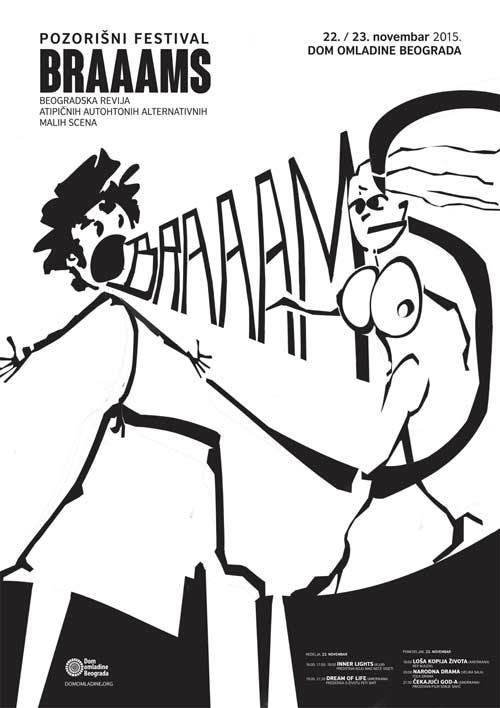 Pozorišni festival BRAAAMS: Beogradska revija atipičnih autohtonih alternativnih malih scena! 2015