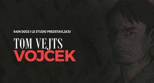 Le Studio & Rain Dogs: Tom Vejts Vojcek- Ekspresivni komad koji se bavi ludilom i opsesijom!