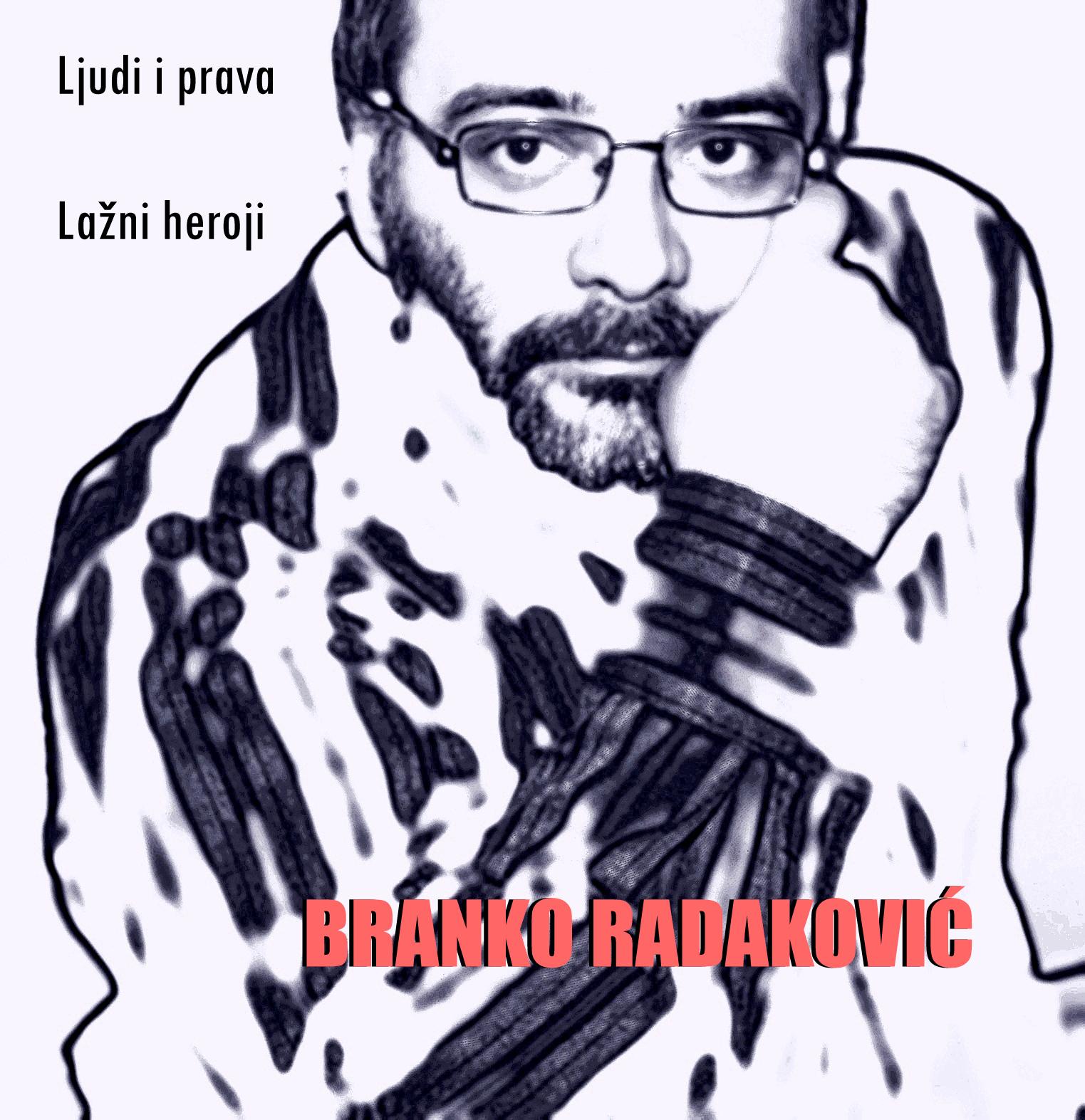 BRANKO RADAKOVIĆ CD MAXI SINGL LJUDI I PRAVA/ LAŽNI HEROJI SAMIZDAT