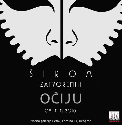 Širom zatvorenih očiju: Izložba radova 32 umetnika iz Srbije i regiona