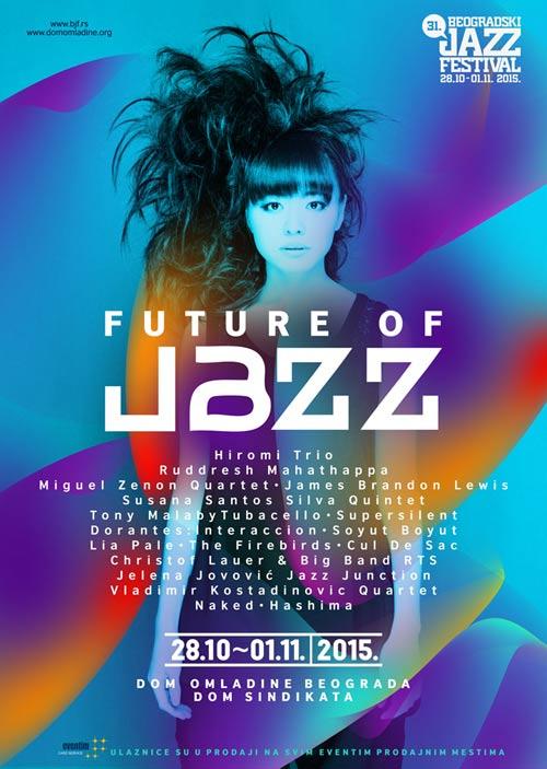 31. BEOGRADSKI DŽEZ FESTIVAL 2015 |  Kompletan program i satnica festivala! | Budućnost džeza! | Dom omladine