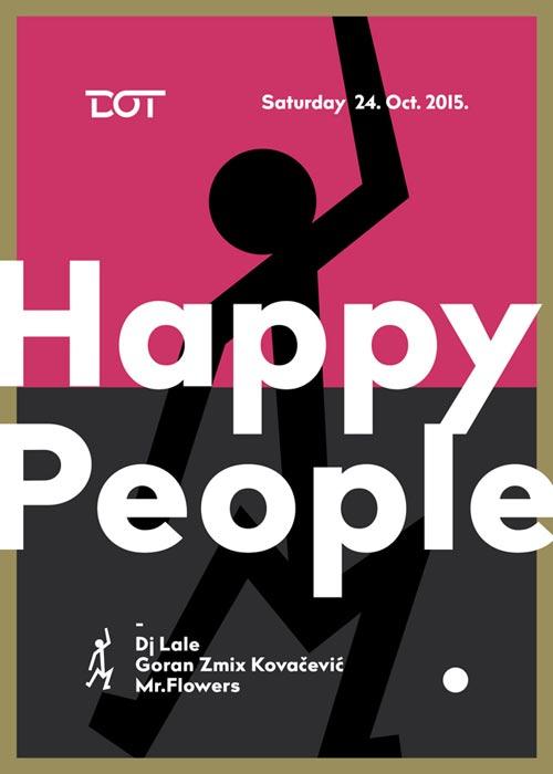 Happy People ekipa je ponovo na okupu – ovog puta u klubu Dot! | Žurka | Beograd 2015