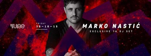Marko Nastić: Exclusive 7h DJ set u klubu The Tube!   Beograd 2015