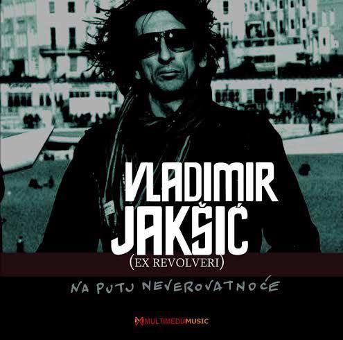 Vladimir Jakšić & Ex Revolveri: Na putu neverovatnoće | Recenzija Milan B. Popović | 2015