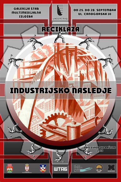 RECIKLAŽA: Multimedijalna izložba industrijskog nasleđa! | Dani evropske baštine 2015